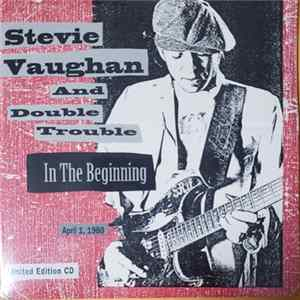 Stevie Ray Vaughan & Double Trouble - In The Beginning