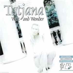 Tatjana - Wait And Wonder