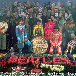 The Beatles - Sgt. Pepper's Lonely Hearts Club Band Deluxe Edition Vol. Two
