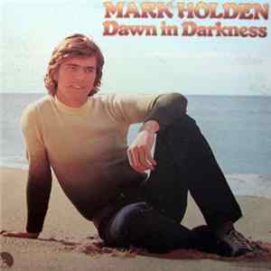 Mark Holden - Dawn In Darkness