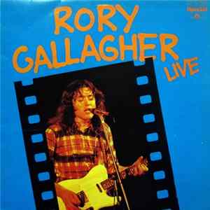 Rory Gallagher - Rory Gallagher Live