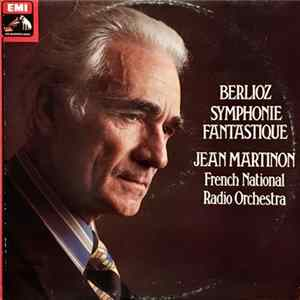 Berlioz, French National Radio Orchestra, Jean Martinon - Symphonie Fantastique