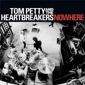 Tom Petty And The Heartbreakers - Nowhere