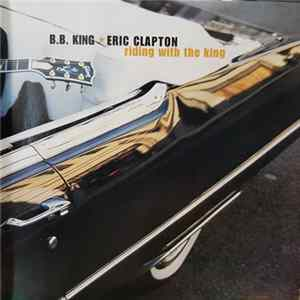 B.B. King ★ Eric Clapton - Riding With The King