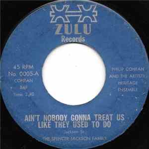The Spencer Jackson Family - Ain't Nobody Gonna Treat Us Like They Used To Do