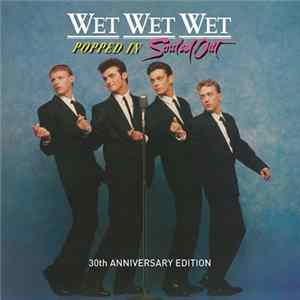 Wet Wet Wet - Popped In Souled Out 30th Anniversary Edition