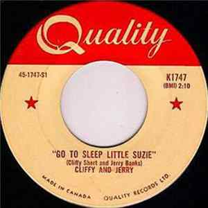 Cliffy And Jerry - Go To Sleep Little Suzie / The First Time I Met You