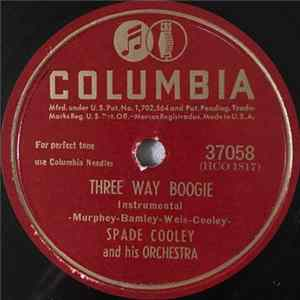Spade Cooley And His Orchestra - Three Way Boogie / Crazy 'Cause I Love You
